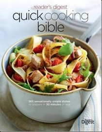Quick Cooking Bible: 365 Sensationally Simple Dishes to Prepare in 30 Minutes or Less