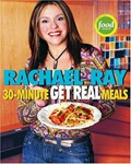 Rachael Ray&#39;s 30-Minute Get Real Meals: Eat Healthy Without Going to Extremes