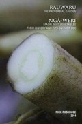 Rauwaru, the Proverbial Garden: Ngaweri, Maori Root Vegetables, Their History and Tips on Their Use