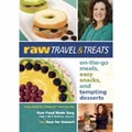 Raw Travel and Treats: On-the-go Meals, Easy Snacks, and Tempting Desserts