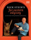 Rick Stein&#39;s Far Eastern Odyssey: 150 New Recipes Evoking the Flavours of the Far East
