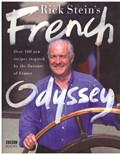 Rick Stein's French Odyssey: Over 100 New Recipes Inspired by the Flavours of France