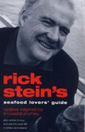 Rick Stein's Seafood Lovers' Guide: Recipes Inspired by a Coastal Journey