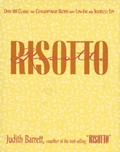 Risotto Risotti: Over 100 Classic and Contemporary Recipes with Low-Fat and Shortcut Tips