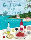 Roast Lamb in the Olive Groves: A Mediterranean Cookbook