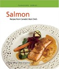 Salmon: Recipes from Canada's Best Chefs