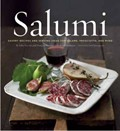 Salumi: Savory Recipes and Serving Ideas for Salame, Prosciutto, and More