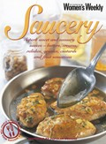 Saucery: Superb Sweet and Savoury Sauces--Butters, Creams, Relishes, Gravies, Custards, and Fruit Sensations