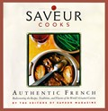 Saveur Cooks Authentic French: Rediscovering the Recipes, Traditions, and Flavors of the World&#39;s Greatest Cuisine