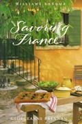 Savoring France: Recipes and Reflections on French Cooking  (Williams-Sonoma Savoring Series)