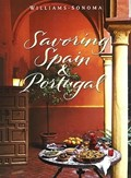 Savoring Spain & Portugal (Williams-Sonoma Savoring Series): Recipes and Reflections on Iberian Cooking