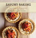 Savory Baking: Warm and Inspiring Recipes for Crisp, Crumbly, Flaky Pastries