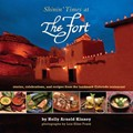 Shinin' Times at The Fort: Stories, Recipes and Celebrations at the Landmark Colorado Restaurant