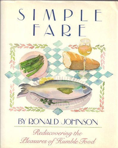 Simple Fare: Rediscovering the Pleasures of Humble Food