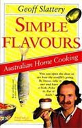 Simple Flavours: Australian Home Cooking