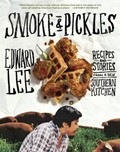 Smoke & Pickles: Recipes and Stories from a New Southern Kitchen