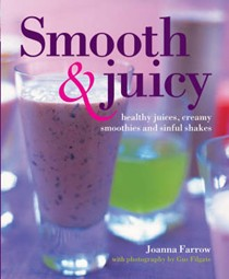 Smooth And Juicy: Healthy Juices, Creamy Smoothies, And Sinful Shakes