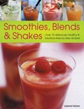 Smoothies, Blends and Shakes