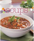 Soups: Reliable Recipes from the Murdoch Books Test Kitchen