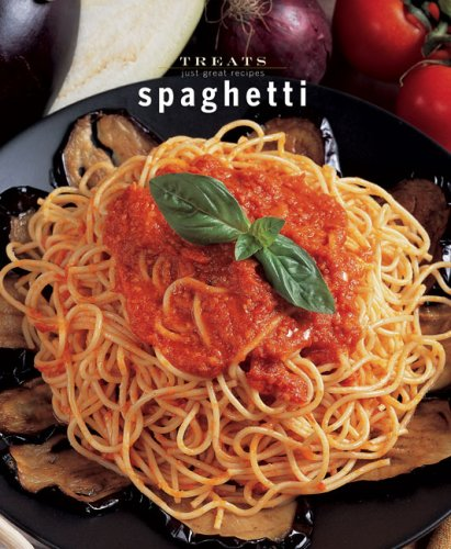 Spaghetti: Just Great Recipes
