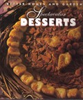 Spectacular Desserts: Better Homes & Garden