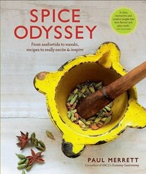 Spice Odyssey: From Asafoetida to Wasabi, Spicy Recipes to Really Excite and Inspire