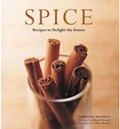Spice: Recipes to Delight the Senses