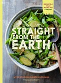 Straight from the Earth: 100 Irresistible Vegan Recipes for Everyone