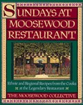 Sundays at Moosewood Restaurant: Ethnic and Regional Recipes from the Cooks at the Legendary Restaurant