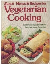 Sunset Menus & Recipes for Vegetarian Cooking: Entertaining Specialties, International Favorites