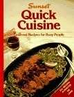 Sunset Quick Cuisine: Gourmet Recipes for Busy People