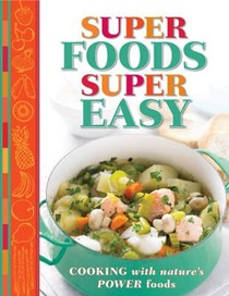 Super Foods Super Easy