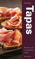 Tapas: 80 Classic & Contemporary Recipes