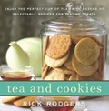 Tea and Cookies: Enjoy the Perfect Cup of Tea - With Dozens of Delectable Recipes for Teatime Treats