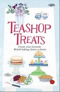 Teashop Treats: Create Your Favourite British Baking Classics at Home