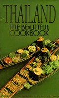 Thailand: The Beautiful Cookbook: Authentic Recipes from the Regions of Thailand