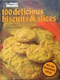 The 100 Delicious Biscuits and Slices
