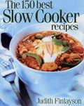 The 150 Best Slow Cooker Recipes