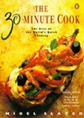 The 30-Minute Cook: The Best of the World&#39;s Quick Cooking