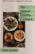 The Almost Healthy Cookbook: Fine Food for a Modern Lifestyle