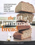 The Art of Handmade Bread: Contemporary European Recipes for the Home Baker