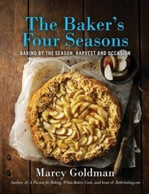 The Baker's Four Seasons: More Than 150 Recipes for Baking by the Season, Harvest, and Occasion