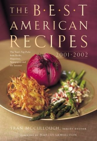 The Best American Recipes 2001-2002: The Year&#39;s Top Picks from Books, Magazines, Newspapers, and the Internet