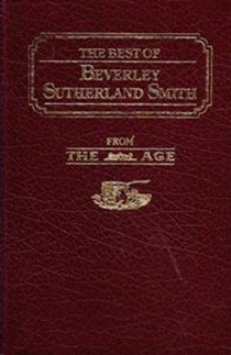 The Best of Beverley Sutherland Smith from The Age