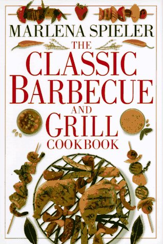 The Classic Barbeque & Grill Cookbook