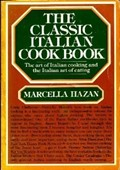 The Classic Italian Cookbook: The Art of Italian Cooking and the Italian Art of Eating