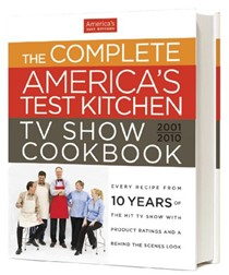 The Complete America's Test Kitchen TV Show Cookbook, 2001-2010: Every Recipe from Ten Years of the Hit TV Show