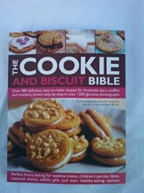 The Cookie and Biscuit Book: Over 400 Delicious Easy-to-Make Recipes for Brownies, Bars, Muffins and Crackers