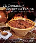 The Cooking of Southwest France: Recipes from France&#39;s Magnificent Rustic Cuisine