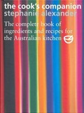 The Cook&#39;s Companion: The Complete Book of Ingredients and Recipes for the Australian Kitchen